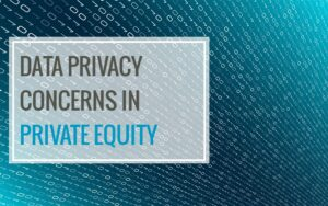 Data Privacy Concerns in Private Equity
