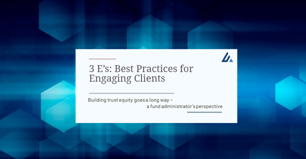 3 E's: Best Practices for Engaging Clients
