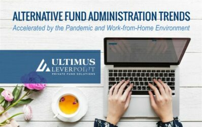 Alternative Fund Administration Trends Accelerated by the Pandemic and Work-from-Home Environment