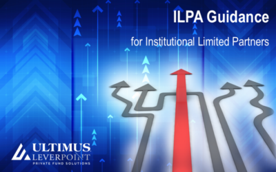 ILPA Guidance for Institutional Limited Partners…and the Implications for Private Markets Fund Managers