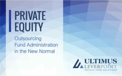 Private Equity: Outsourcing Fund Administration in the New Normal